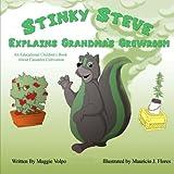 Stinky Steve Explains Grandma's Growroom: An Educational Children's Book about Cannabis Cultivation (Volume 4)