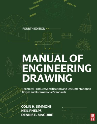 Compare Textbook Prices for Manual of Engineering Drawing: Technical Product Specification and Documentation to British and International Standards 4 Edition ISBN 9780080966526 by Simmons, Colin,Maguire, Dennis