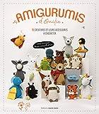 Amigurumis amusants - 16 créatures et leurs accessoires à crocheter