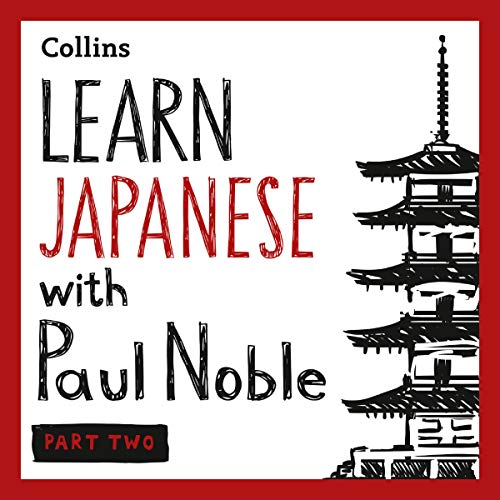 Learn Japanese with Paul Noble for Beginners – Part 2: Japanese Made Easy cover art