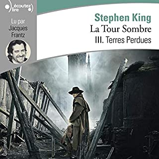 Terres perdues     La Tour Sombre 3              De :                                                                                                                                 Stephen King                               Lu par :                                                                                                                                 Jacques Frantz                      Durée : 21 h et 29 min     61 notations     Global 4,7