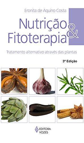 Nutrição e fitoterapia: Tratamento alternativo através das plantas