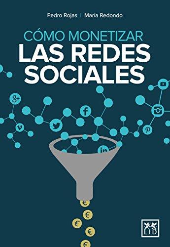 Como monetizar Redes Sociales (colección acción empresarial)