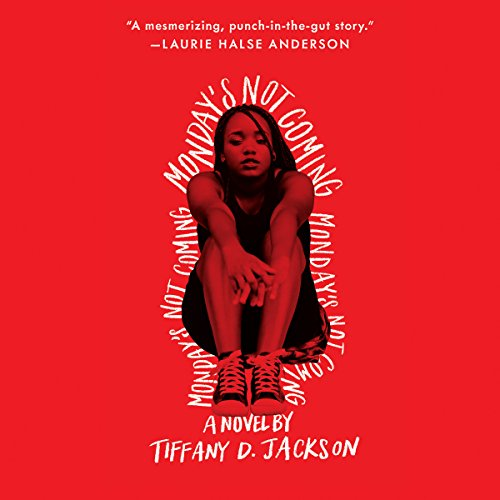 Monday's Not Coming Audiobook By Tiffany D. Jackson cover art
