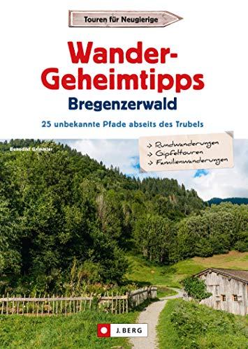 Wander-Geheimtipps Bregenzer Wald: 25 unbekannte Pfade abseits des Trubels