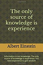 the only source of knowledge is experience: The Source of Knowledge Lined journal, 120 pages, 6 x 9 inch Soft, Cover, Matte finish, Gift