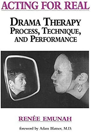 Acting For Real: Drama Therapy Process, Technique, And Performance by Emunah, Renée (1994) Paperback