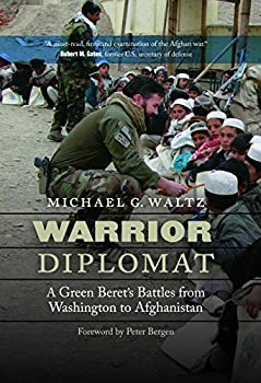 Warrior Diplomat  A Green Beret s Battles from Washington to Afghanistan