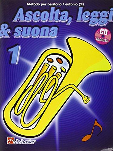 Ascolta, Leggi & Suona 1 Eufonio: Metodo Per Baritono / Eufonio Bc