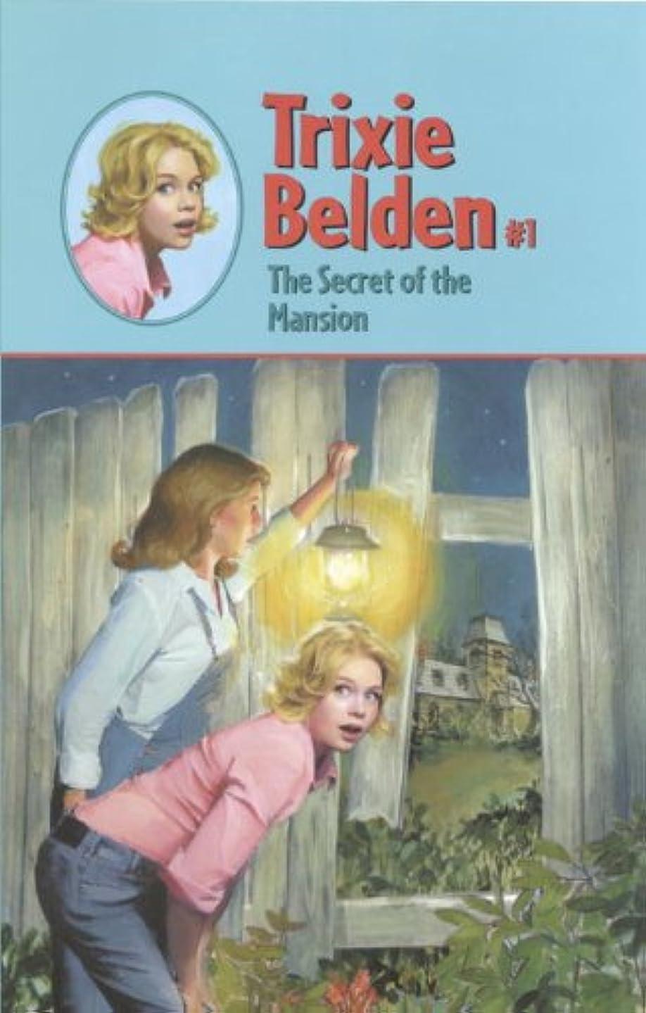 公平脱臼する楽観的The Secret of the Mansion (Trixie Belden Book 1) (English Edition)