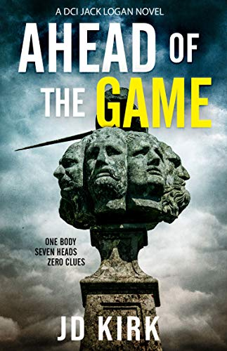 Ahead of the Game: A Scottish Murder Mystery (DCI Logan Crime Thrillers Book 10) (English Edition)