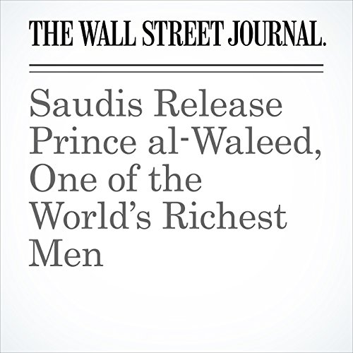 Saudis Release Prince al-Waleed, One of the World's Richest Men copertina