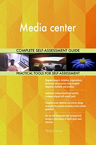 Media center All-Inclusive Self-Assessment - More than 710 Success Criteria, Instant Visual Insights, Comprehensive Spreadsheet Dashboard, Auto-Prioritized for Quick Results