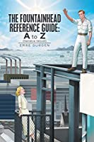 The Fountainhead Reference Guide a to Z: Narrative Version