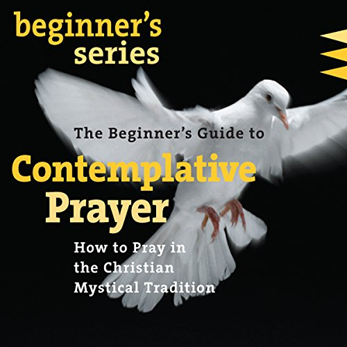 The Beginner's Guide to Contemplative Prayer audiobook cover art