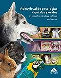 Atlas visual de patologías dentales y orales en pequeños animales y exóticos - Libros de veterinaria - Editorial Servet