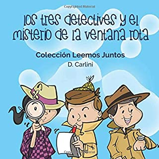 Los Tres Detectives y el Misterio de la Ventana Rota (Leemos Juntos) (Volume 1) (Spanish Edition)