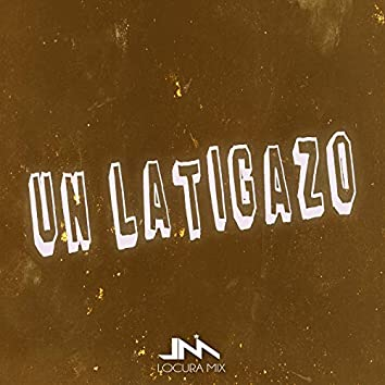 Un Latigazo (Remix)
