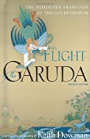 The Flight of the Garuda: The Dzogchen Tradition of Tibetan Buddhism by Unknown(1994-09-01)