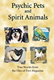 Psychic Pets and Spirit Animals: from the files of FATE magazine