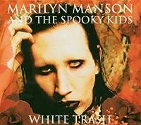 White Trash by Marilyn Manson (2003-07-25)