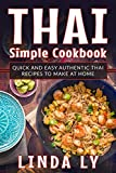 Thai Simple Cookbook: Quick and easy authentic Thai recipes to make at home