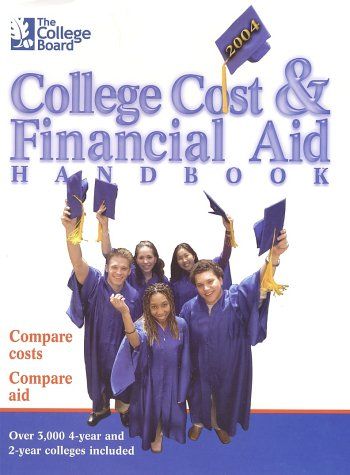 The College Board Cost Financial Aid 2004 All New 24th Annual Edition
