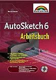 AutoSketch 6 Arbeitsbuch . Schneller Einstieg, nützliches Arbeitsbuch, branchenunabhängig (Sonstige Bücher M+T)