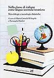 Nella classe di italiano come lingua seconda/straniera. Metodologie e tecnologie didattiche