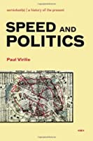 Speed and Politics (Semiotext(e)/Foreign Agents) by Paul Virilio(2006-10-13)