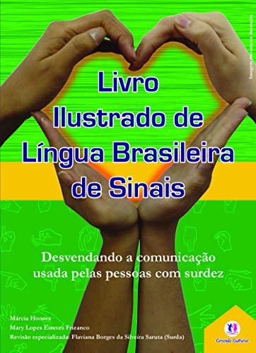 Livro ilustrado de língua brasileira de sinais vol.1: Desvendando a comunicação usada pelas pessoas com surdez: Volume 1