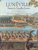 Lunéville - Fastes du Versailles lorrain