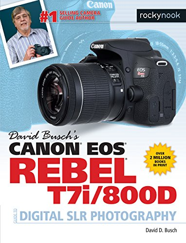 David Busch's Canon EOS Rebel T7i/800D Guide to Digital SLR Photography (The David Busch Camera Guide Series) (English Edition)