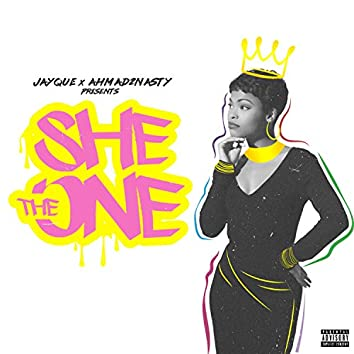She the One (feat. Ahmad2nasty)