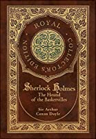 The Hound of the Baskervilles (Royal Collector's Edition) (Illustrated) (Case Laminate Hardcover with Jacket)