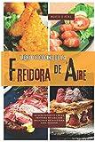 Libro de cocina de la Freidora de Aire para principiantes: La guía definitiva de la freidora de aire con deliciosas...