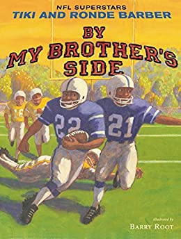 By My Brother's Side by [Tiki Barber, Ronde Barber, Barry Root, Robert Burleigh]