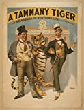 Vintage Reprints Poster A Tammany Tiger a Melodrama of New York Life by H. Grattan Donnelly. 1896