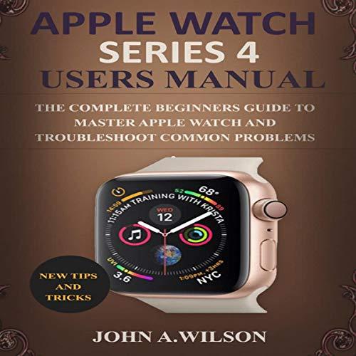 Apple Watch Series 4 Users Manual audiobook cover art