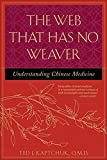 The Web That Has No Weaver: Understanding Chinese Medicine (ALL OTHER HEALTH)