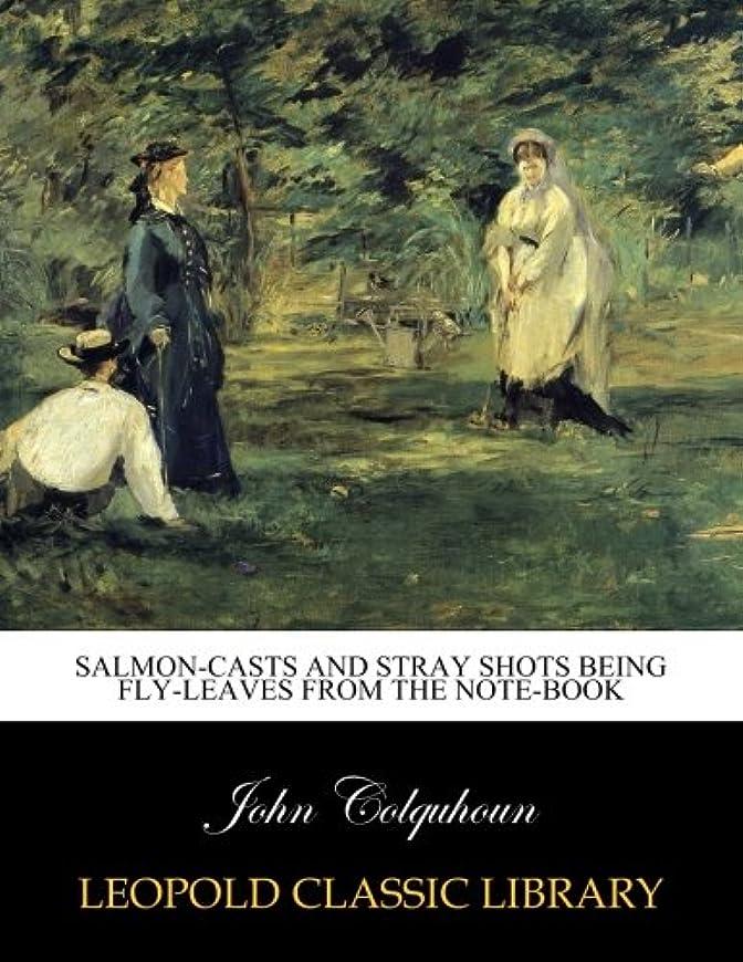 厳密に脆い耳Salmon-casts and stray shots being fly-leaves from the note-book