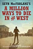 Seth MacFarlane's A Million Ways to Die in the West: A Novel