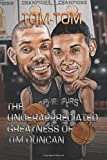 The Underappreciated Greatness Of Tim Duncan