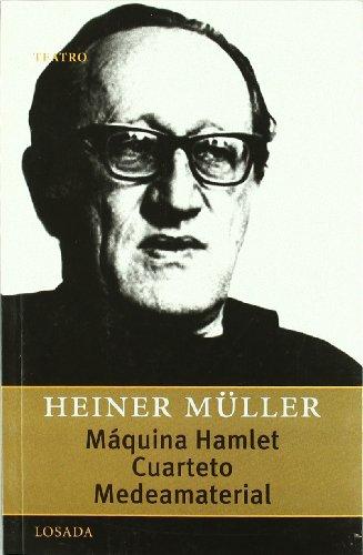 Maquina Hamlet/Cuarteto/Medeamaterial (Teatro (losada))
