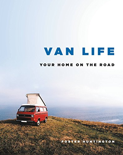 Van Life: Your Home on the Road