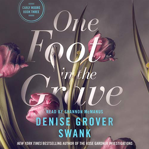 One Foot in the Grave: Carly Moore, Book 3
