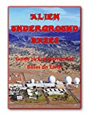 Alien Underground Bases: Extraterrestrial Bases on Earth (Blue Planet Project)
