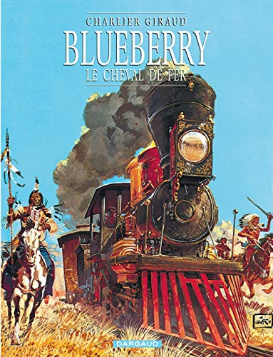 Blueberry, tome 7 : Le Cheval de fer