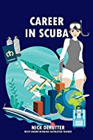 Career in Scuba: How to Become a Dive Instructor and Be Successful