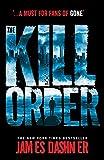 THE KILL ORDER (MAZE RUNNER PREQUEL) (Maze Runner Series)
